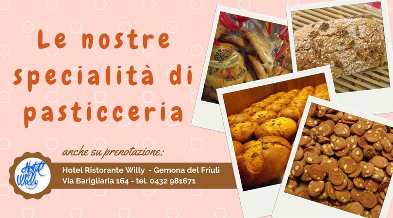 specialità pasticceria willy gemona fvg fvglive
